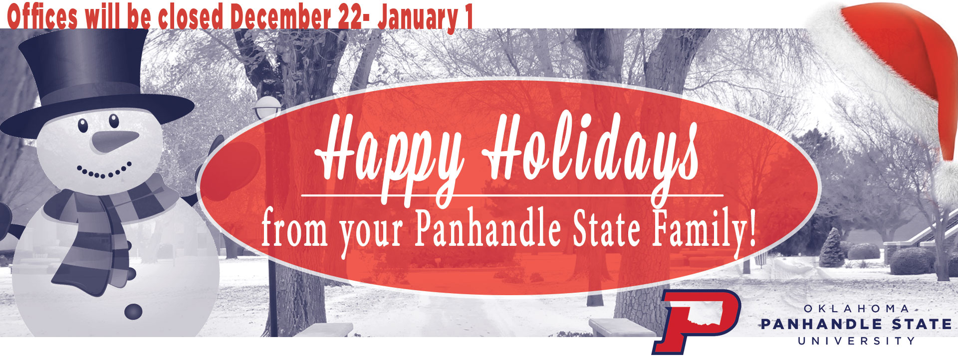 Happy Holidays from your panhandle state family - Offices will be closed December 22 - January 1